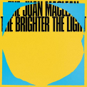 JUAN MACLEAN - BRIGHTER THE LIGHT