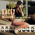 MUSGRAVES, KACEY - SAME TRAILER DIFFERENT PARK