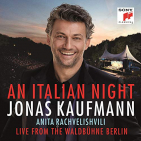 Kaufmann, Jonas - AN ITALIAN NIGHT: LIVE FROM THE WALDBUHNE BERLIN