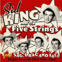 KING,  SID & FIVE STRINGS - SAG, DRAG AND FALL