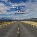 Knopfler,Mark - DOWN THE ROAD WHEREVER