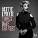 Lavette, Bettye - THINGS HAVE CHANGED