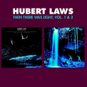 Laws, Hubert - THEN THERE WAS LIGHT 1 & 2