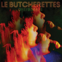 LE BUTCHERETTES - CRY IS FOR THE FLIES