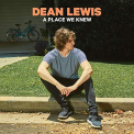 LEWIS, DEAN - A PLACE WE KNEW