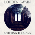 LOUDEN SWAIN - SPLITTING THE SEAMS