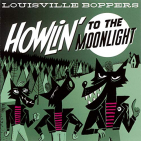 LOUISVILLE BOPPERS - HOWLIN' TO THE MOONLIGHT