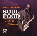 Parker, Maceo - SOUL FOOD: COOKING WITH MACEO