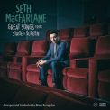 MacFarlane, Seth - GREAT SONGS FROM STAGE AND SCREEN