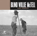 McTell, Blind Willie - LAST SESSION