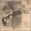 McTell, Blind Willie - BROKE DOWN ENGINE BLUES