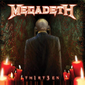 Megadeth - TH1RT3EN -REISSUE-