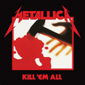 Metallica - KILL 'EM ALL -REMAST-