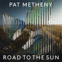 Metheny,Pat - ROAD TO THE SUN