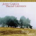 Garcia, Jerry & Grisman, David - SHADY GROVE