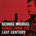 Michael, George - SONGS FROM THE LAST CENTURY