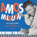 Milburn, Amos - LET'S HAVE A PARTY