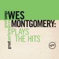 Montgomery, Wes - PLAYS THE HITS