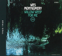 Montgomery, Wes - WILLOW WEEP FOR ME