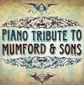 Mumford & Sons - PIANO TRIBUTE TO..