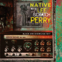 NATIVE MEETS LEE SCRATCH PERRY - BLACK ARK SHOWCASE 1977