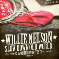 Nelson, Willie - SLOW DOWN OLD.. -REMAST-