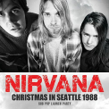 Nirvana - CHRISTMAS IN SEATTLE 1988