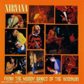 Nirvana - FROM THE MUDDY BANKS OF T