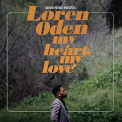 ODEN, LOREN - ADRIAN YOUNGE PRESENTS LOREN ODEN MY HEART MY LOVE