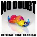 OFFICIAL HIGEDANDISM - NO DOUBT
