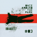 Once Around the Park - #03