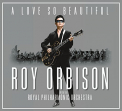 Orbison, Roy - LOVE SO BEAUTIFUL: ROY ORBISON & THE ROYAL PHILHARMONIC ORCH