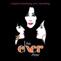 ORIGINAL BROADWAY CAST RE - CHER SHOW (ORIGINAL BROADWAY CAST RECORDING)