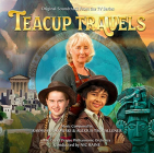 OST - TEACUP TRAVELS:..
