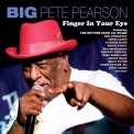 PEARSON,  BIG PETE - FINGER IN YOUR EYE