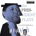 Peterson, Oscar Trio - PRESIDENT PLAYS WITH OSCAR PETERSON TRIO
