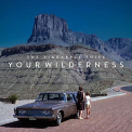 Pineapple Thief - YOUR WILDERNESS