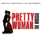PRETTY WOMAN: THE MUSICAL BROADWAY CAST / VARIOUS - PRETTY WOMAN: THE MUSICAL BROADWAY CAST