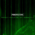 PROSPECTIVE - PERFECT EVOLUTION OF..