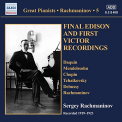 RACHMANINOV, S. - FINAL EDISON AND FIRST VI