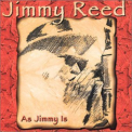 Reed, Jimmy - AS JIMMY IS