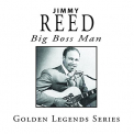 Reed, Jimmy - BIG BOSS MAN