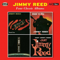 Reed, Jimmy - FOUR CLASSIC ALBUMS