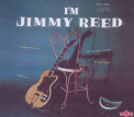 Reed, Jimmy - I'M JIMMY REED -DELUXE-