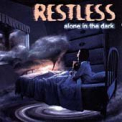 Restless - ALONE IN THE DARK