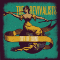 REVIVALISTS - CITY OF SOUND