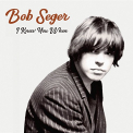 Seger, Bob - I KNEW YOU WHEN