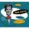 Sinatra, Frank - ALL OR NOTHING AT ALL