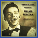Sinatra, Frank - OLD GOLD SHOW PRESENTED BY FRANK SINATRA: JANUARY