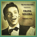 Sinatra, Frank - OLD GOLD SHOW PRESENTED BY FRANK SINATRA: MARCH 13